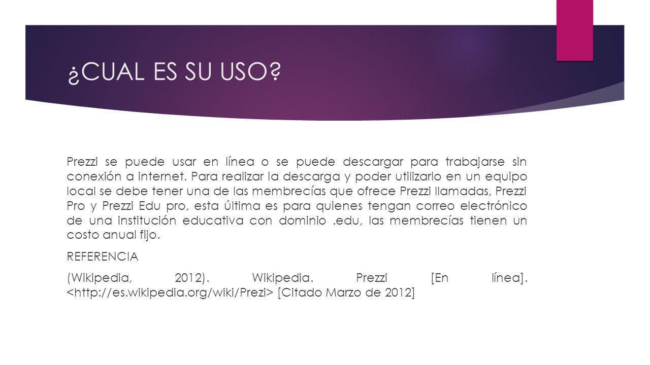 ¿CUAL ES SU USO? Prezzi se puede usar en línea o se puede descargar para trabajarse sin conexión a internet. Para realizar la descarga y poder utiliza