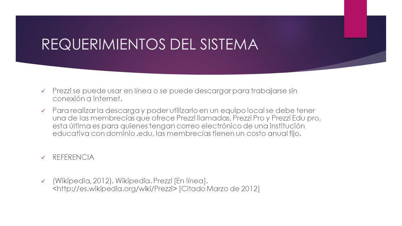 REQUERIMIENTOS DEL SISTEMA Prezzi se puede usar en línea o se puede descargar para trabajarse sin conexión a internet. Para realizar la descarga y pod
