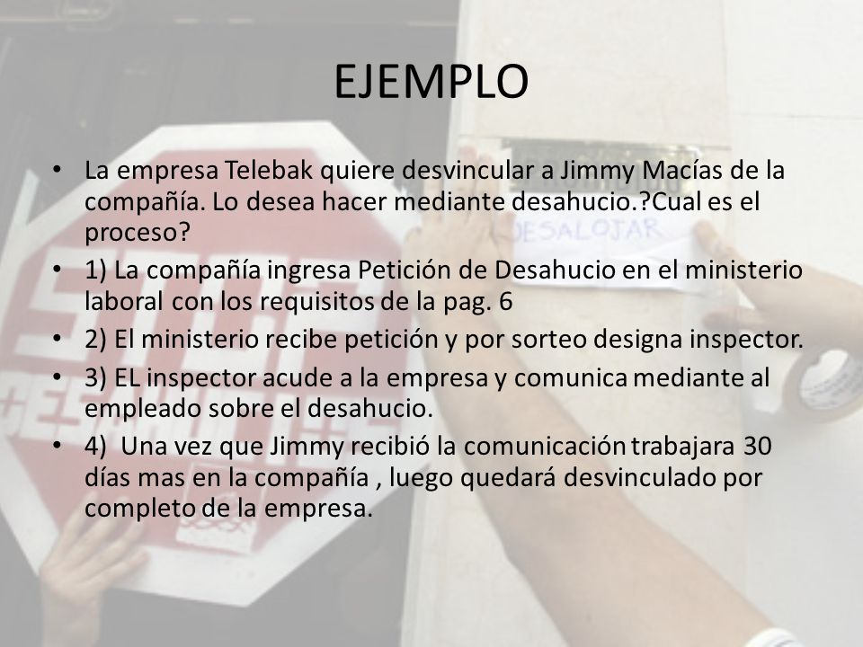 EJEMPLO La empresa Telebak quiere desvincular a Jimmy Macías de la compañía.