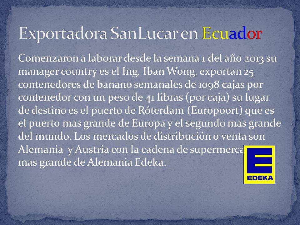 Comenzaron a laborar desde la semana 1 del año 2013 su manager country es el Ing. Iban Wong, exportan 25 contenedores de banano semanales de 1098 caja