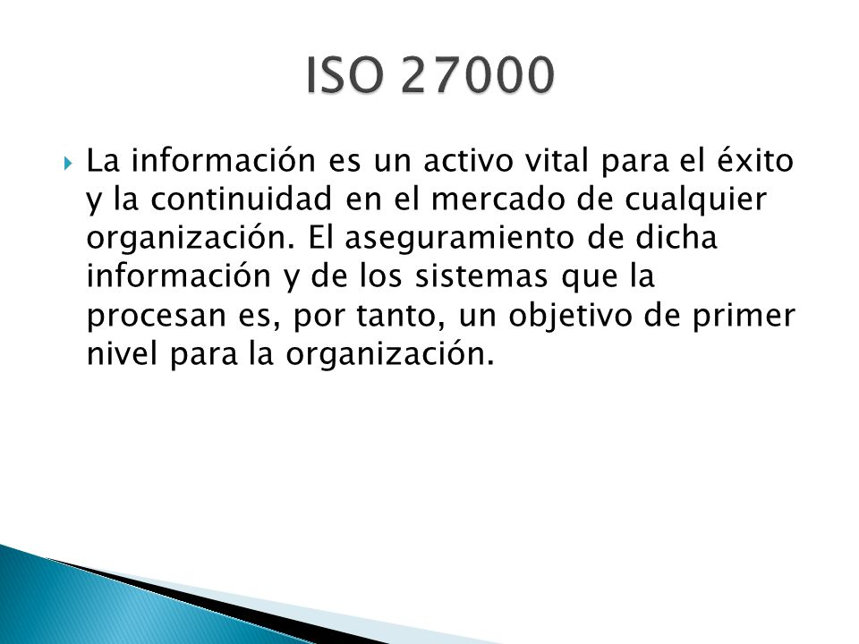 La información es un activo vital para el éxito y la continuidad en el mercado de cualquier organización. El aseguramiento de dicha información y de l