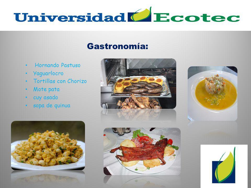 Gastronomía: Hornando Pastuso Yaguarlocro Tortillas con Chorizo Mote pata cuy asado sopa de quinua