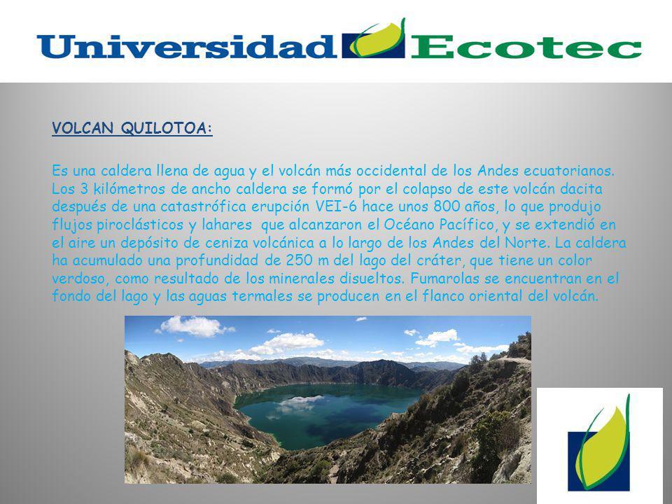 VOLCAN QUILOTOA: Es una caldera llena de agua y el volcán más occidental de los Andes ecuatorianos.