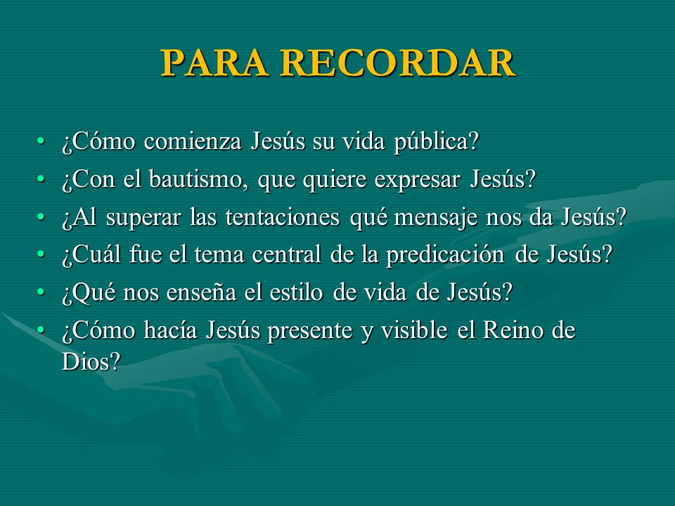 PARA RECORDAR ¿Cómo comienza Jesús su vida pública?¿Cómo comienza Jesús su vida pública? ¿Con el bautismo, que quiere expresar Jesús?¿Con el bautismo,