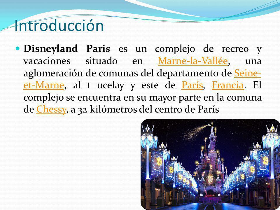 Introducción Disneyland Paris es un complejo de recreo y vacaciones situado en Marne-la-Vallée, una aglomeración de comunas del departamento de Seine-