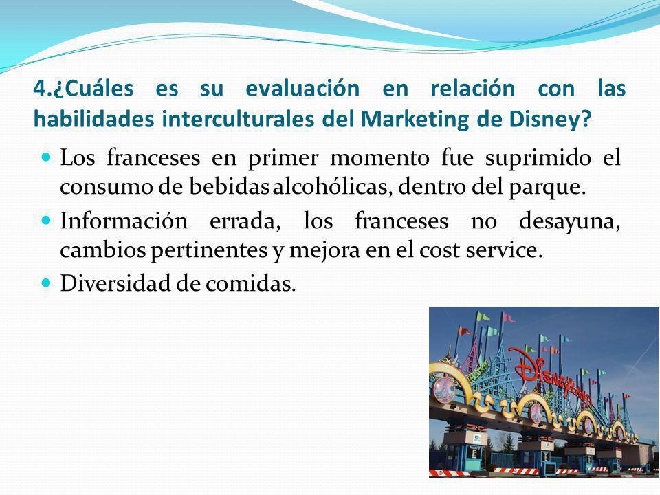 4.¿Cuáles es su evaluación en relación con las habilidades interculturales del Marketing de Disney? Los franceses en primer momento fue suprimido el c