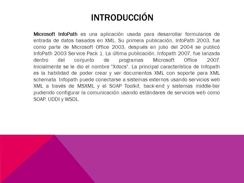 Microsoft InfoPath es una aplicación usada para desarrollar formularios de entrada de datos basados en XML. Su primera publicación, InfoPath 2003, fue