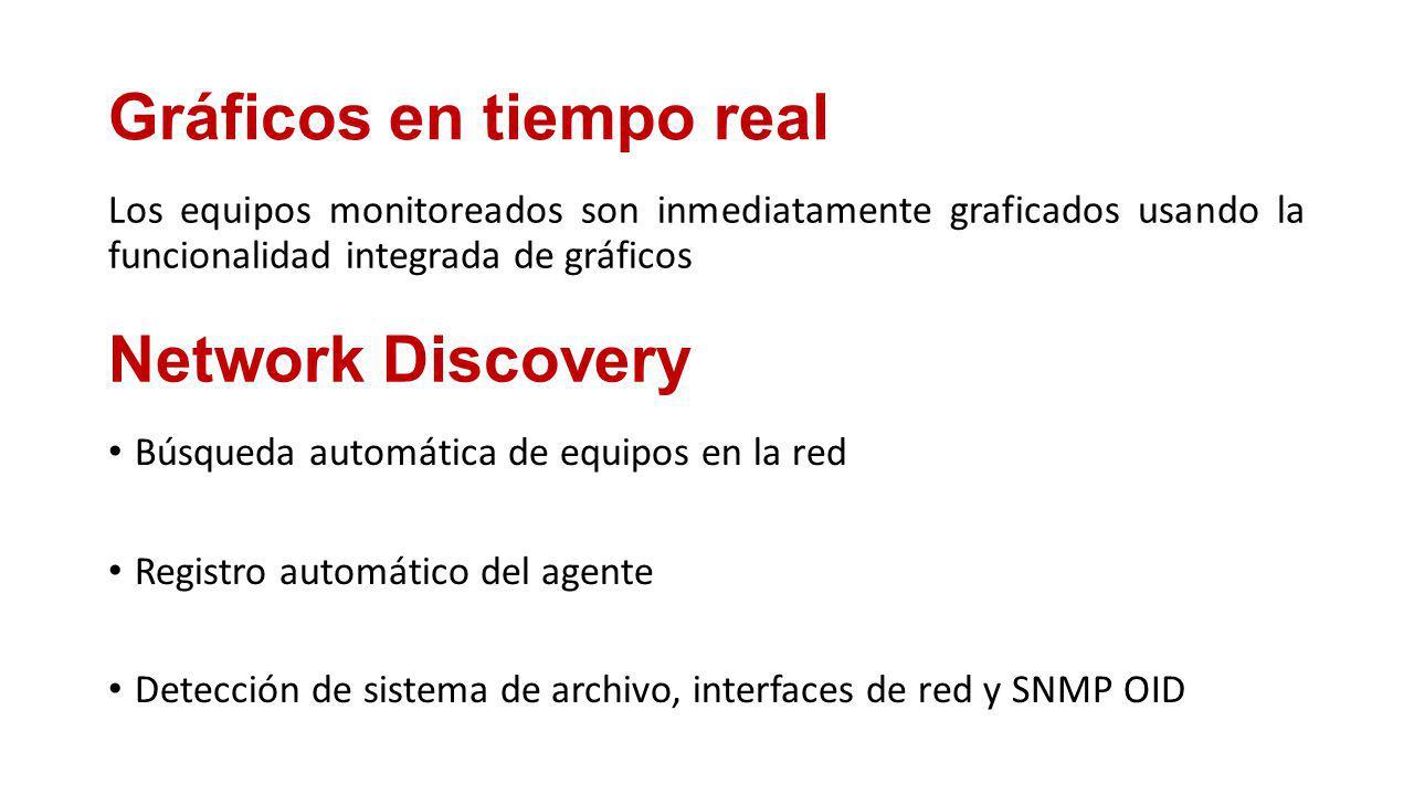 Gráficos en tiempo real Los equipos monitoreados son inmediatamente graficados usando la funcionalidad integrada de gráficos Network Discovery Búsqueda automática de equipos en la red Registro automático del agente Detección de sistema de archivo, interfaces de red y SNMP OID