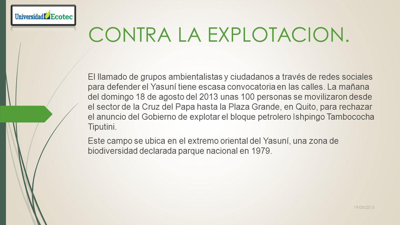 CONTRA LA EXPLOTACION DEL YASUNI. 19/08/2013