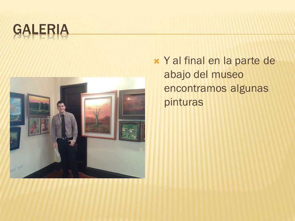 Y al final en la parte de abajo del museo encontramos algunas pinturas