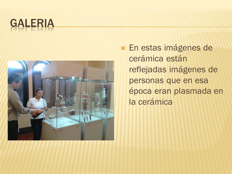 En estas imágenes de cerámica están reflejadas imágenes de personas que en esa época eran plasmada en la cerámica