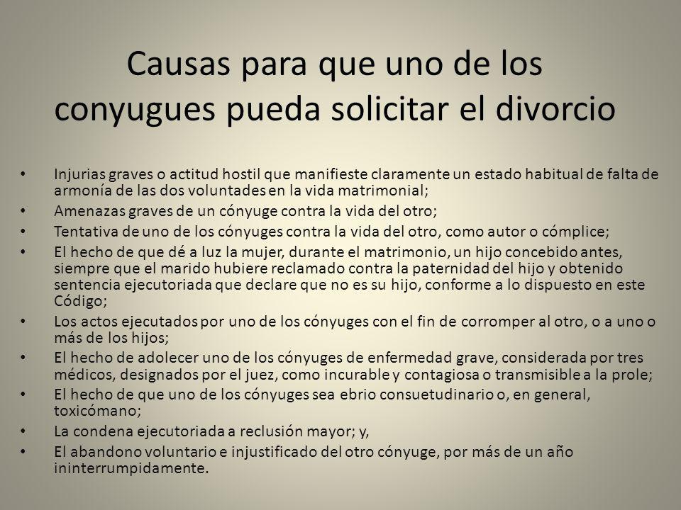 Causas para que uno de los conyugues pueda solicitar el divorcio Injurias graves o actitud hostil que manifieste claramente un estado habitual de falt