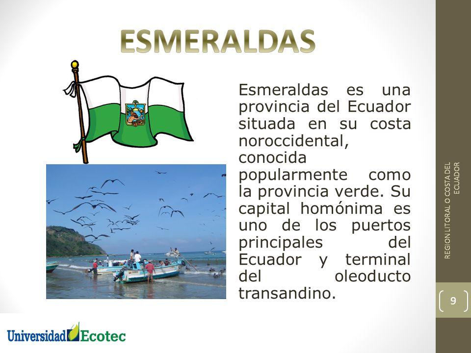 Esmeraldas es una provincia del Ecuador situada en su costa noroccidental, conocida popularmente como la provincia verde. Su capital homónima es uno d