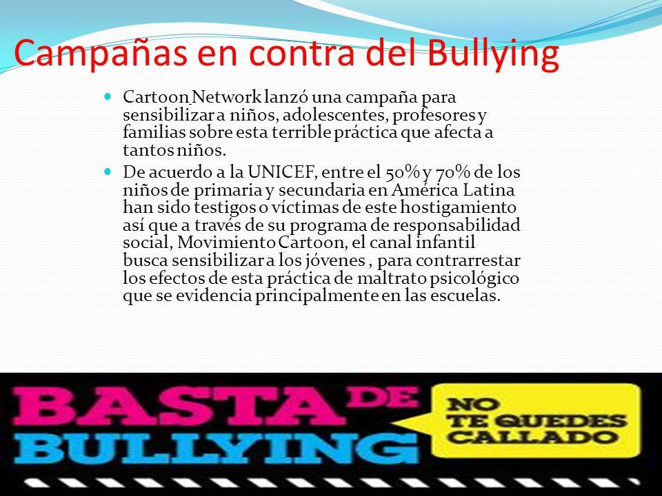 Campañas en contra del Bullying Cartoon Network lanzó una campaña para sensibilizar a niños, adolescentes, profesores y familias sobre esta terrible práctica que afecta a tantos niños.