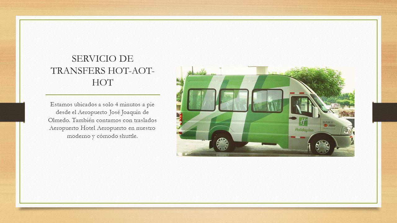 SERVICIO DE TRANSFERS HOT-AOT- HOT Estamos ubicados a solo 4 minutos a pie desde el Aeropuerto José Joaquín de Olmedo.