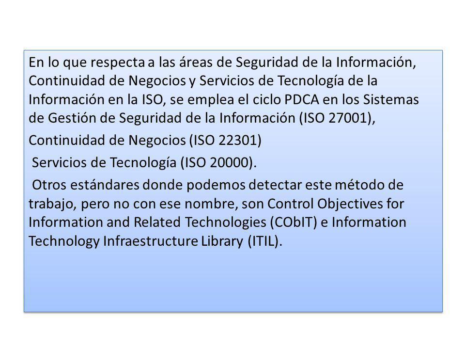 En lo que respecta a las áreas de Seguridad de la Información, Continuidad de Negocios y Servicios de Tecnología de la Información en la ISO, se emple
