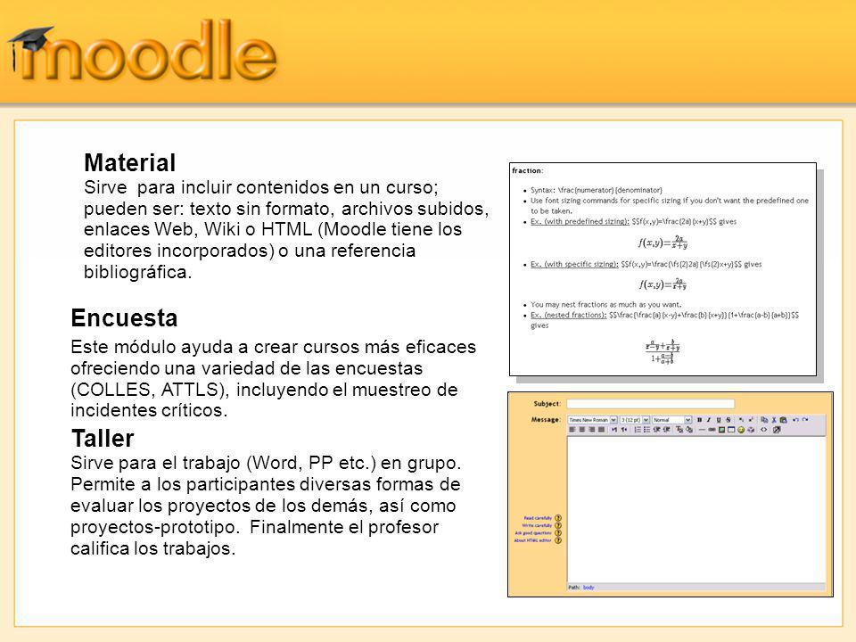 Encuesta Este módulo ayuda a crear cursos más eficaces ofreciendo una variedad de las encuestas (COLLES, ATTLS), incluyendo el muestreo de incidentes