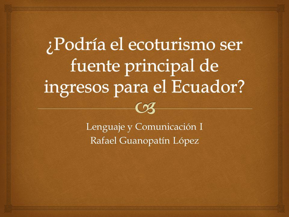 Lenguaje y Comunicación I Rafael Guanopatín López