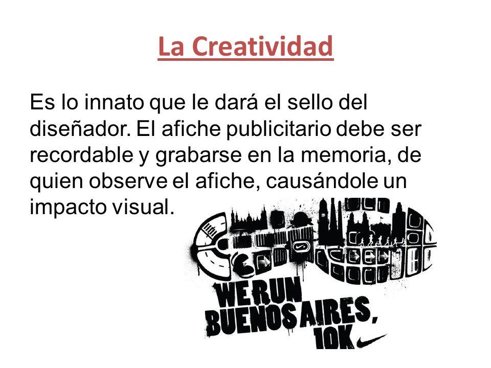 La Creatividad Es lo innato que le dará el sello del diseñador.