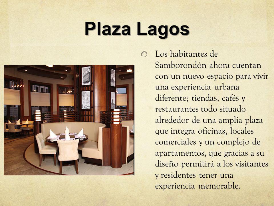 Plaza Lagos Los habitantes de Samborondón ahora cuentan con un nuevo espacio para vivir una experiencia urbana diferente; tiendas, cafés y restaurante