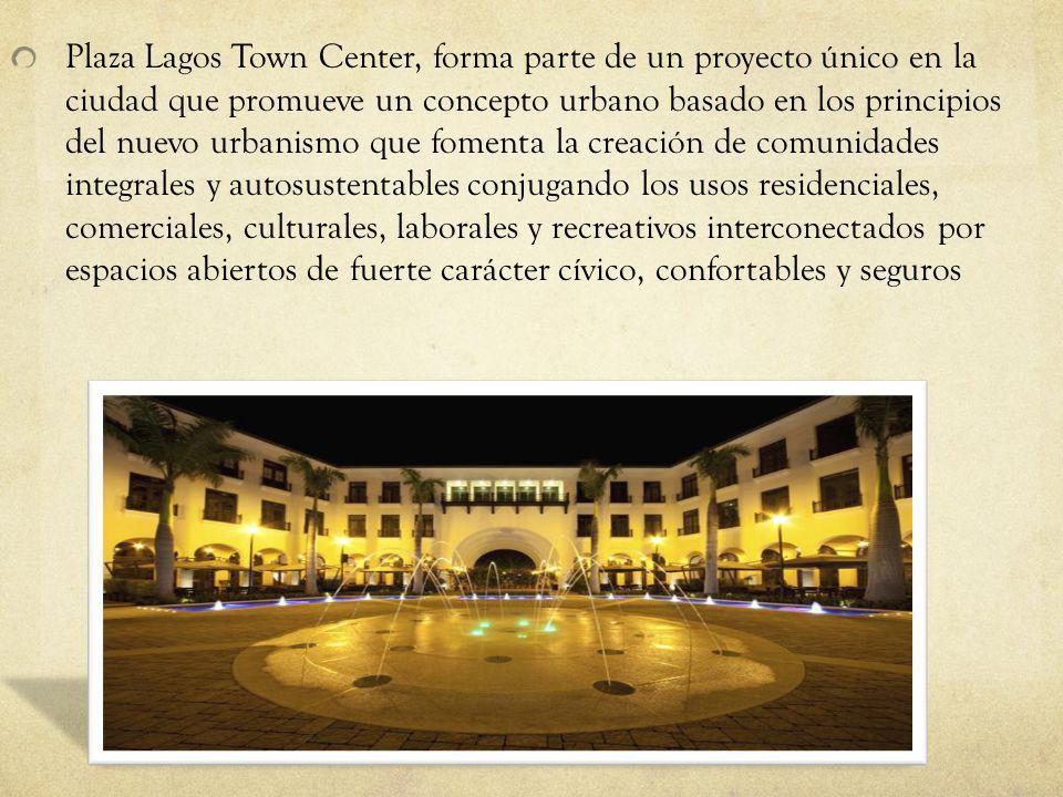 Plaza Lagos Town Center, forma parte de un proyecto único en la ciudad que promueve un concepto urbano basado en los principios del nuevo urbanismo qu