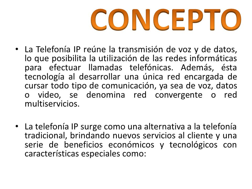 Reducción costos en telefonía y en ciertos casos sin costo.