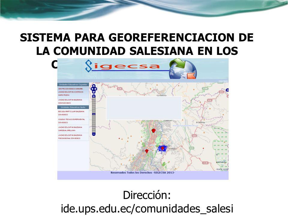 DATOS GEOGRAFICOS PARA EL GEOPORTAL DE LA COMUNIDAD SALESIANA Dirección: ide.ups.edu.ec:8080/Tesis/index.js f Tesistas:MOYA ALTAMIRANO ANDREA CRISTINA MULLO OÑATE FABRICIO RAUL ide.ups.edu.ec/comunidades_salesian as