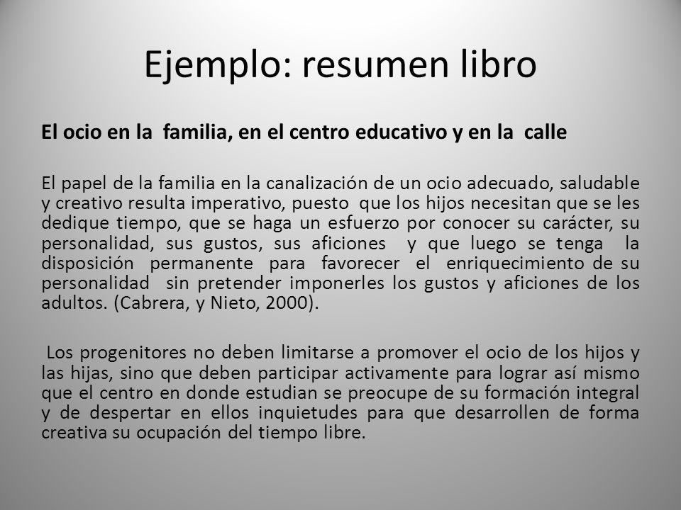 Ejemplo: resumen libro El ocio en la familia, en el centro educativo y en la calle El papel de la familia en la canalización de un ocio adecuado, salu
