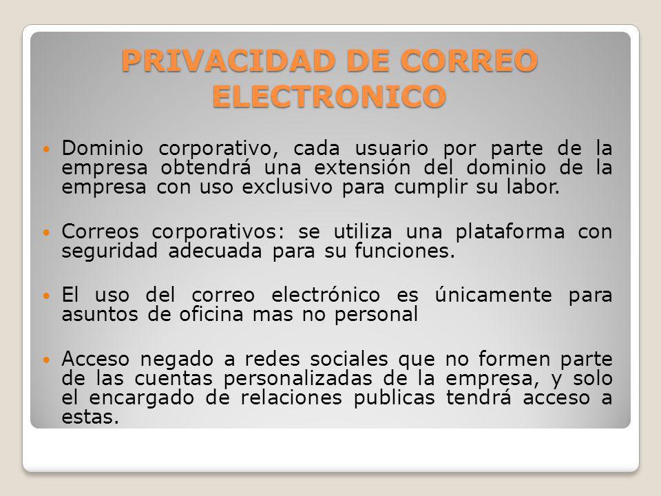 Dominio corporativo, cada usuario por parte de la empresa obtendrá una extensión del dominio de la empresa con uso exclusivo para cumplir su labor. Co