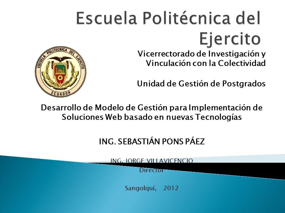 Vicerrectorado de Investigación y Vinculación con la Colectividad Unidad de Gestión de Postgrados Desarrollo de Modelo de Gestión para Implementación