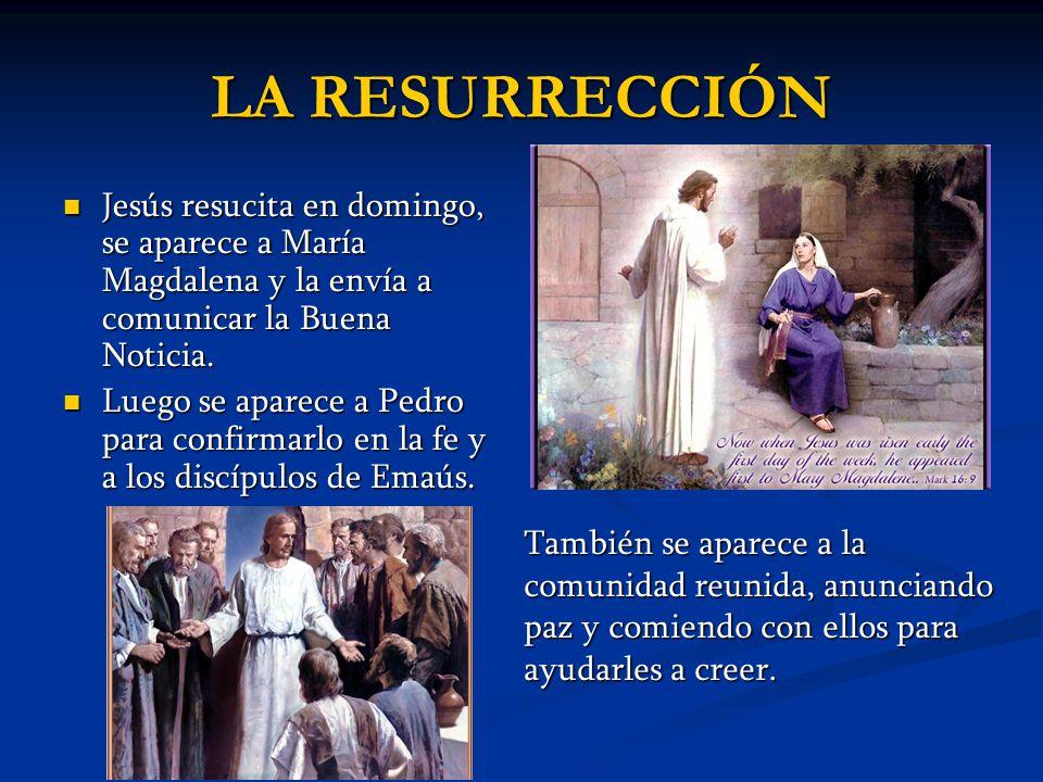 Jesús resucita en domingo, se aparece a María Magdalena y la envía a comunicar la Buena Noticia. Jesús resucita en domingo, se aparece a María Magdale
