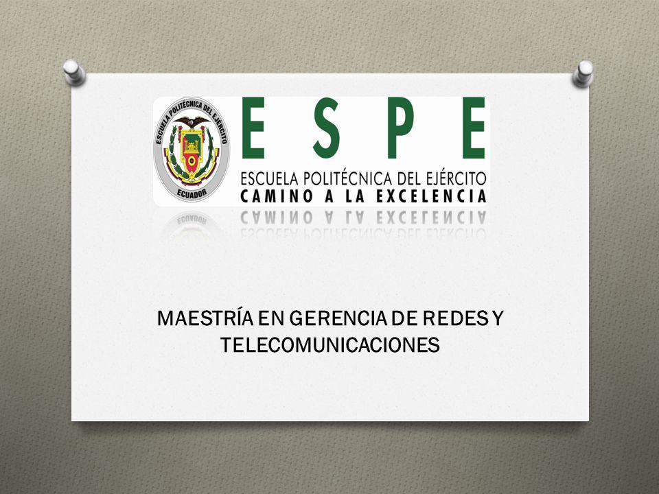 MAESTRÍA EN GERENCIA DE REDES Y TELECOMUNICACIONES