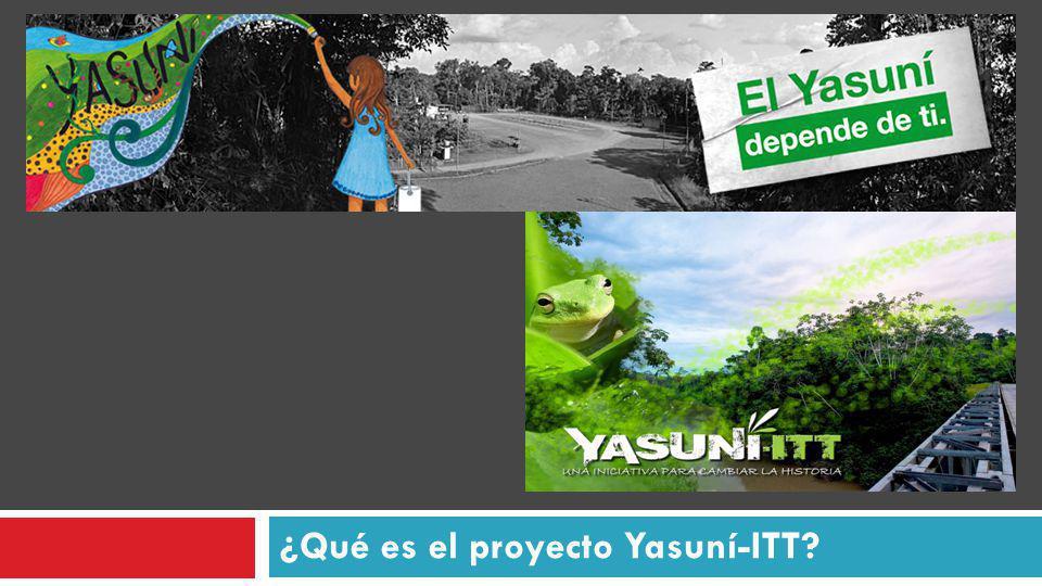 ¿Qué es el proyecto Yasuní-ITT?