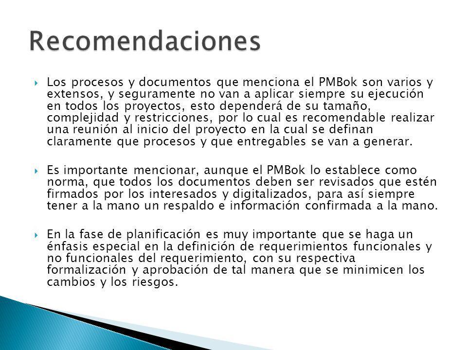 Los procesos y documentos que menciona el PMBok son varios y extensos, y seguramente no van a aplicar siempre su ejecución en todos los proyectos, est