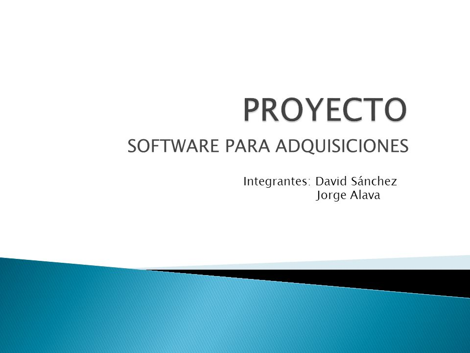 SOFTWARE PARA ADQUISICIONES Integrantes: David Sánchez Jorge Alava