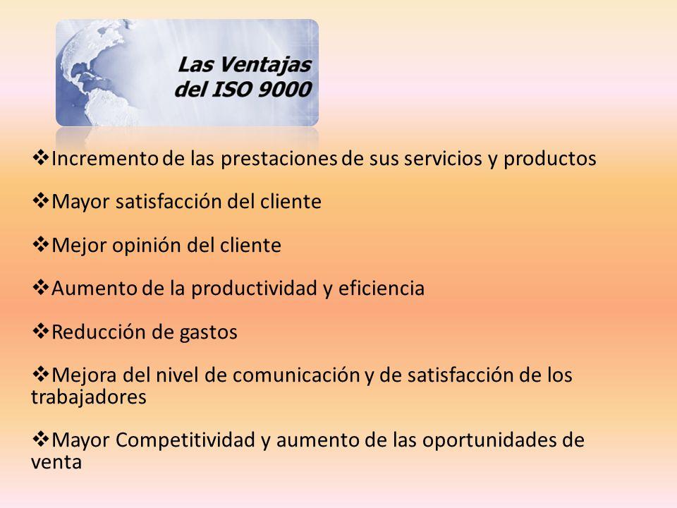 Incremento de las prestaciones de sus servicios y productos Mayor satisfacción del cliente Mejor opinión del cliente Aumento de la productividad y efi