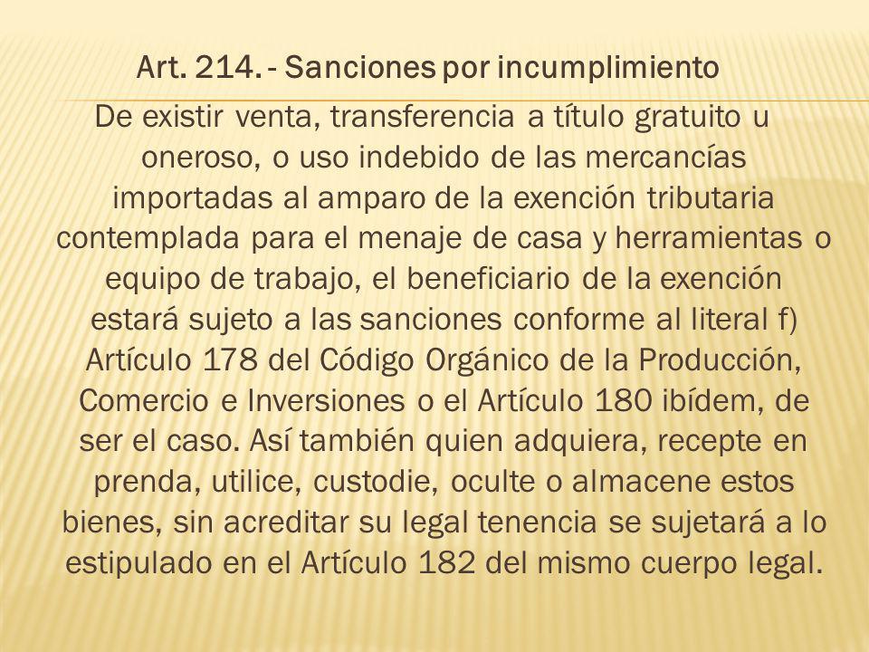 Art. 214. - Sanciones por incumplimiento De existir venta, transferencia a título gratuito u oneroso, o uso indebido de las mercancías importadas al a
