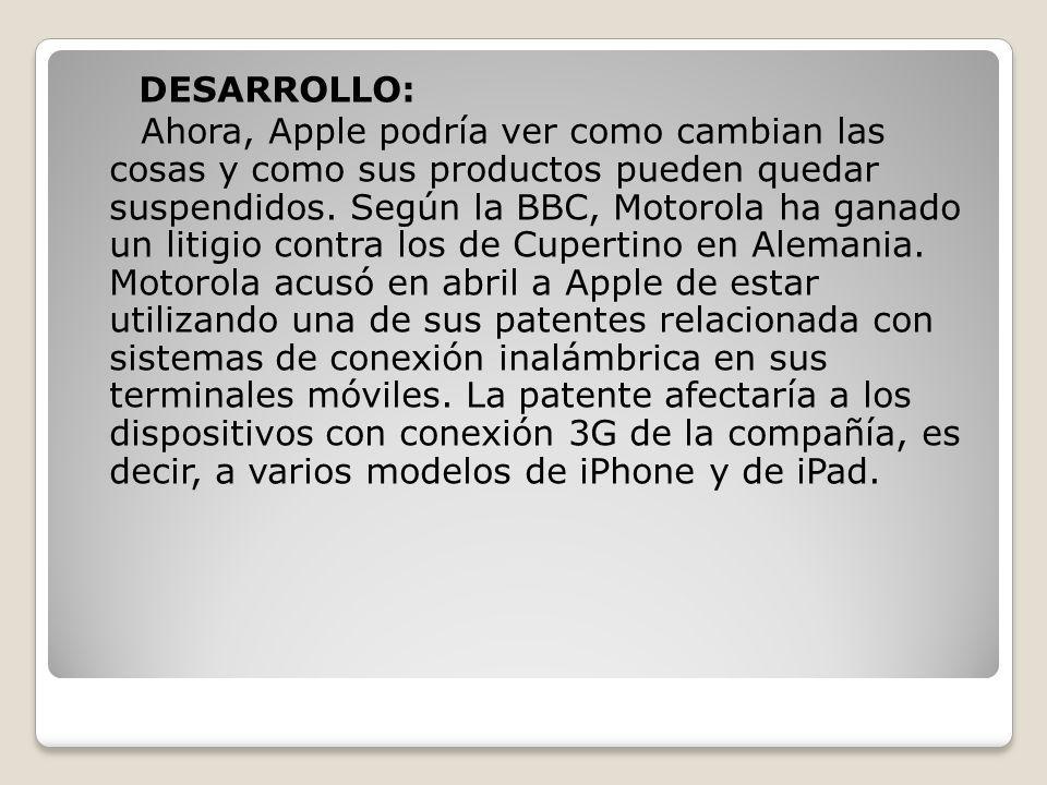 DESARROLLO: Ahora, Apple podría ver como cambian las cosas y como sus productos pueden quedar suspendidos. Según la BBC, Motorola ha ganado un litigio