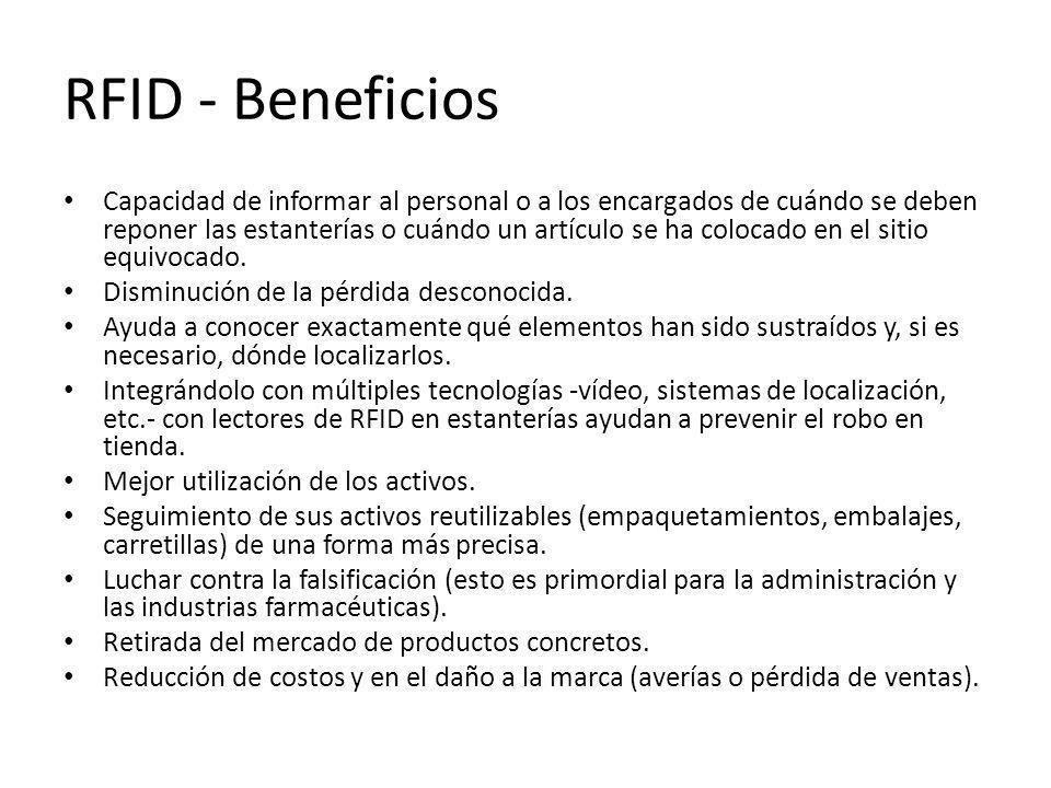 RFID - Beneficios Capacidad de informar al personal o a los encargados de cuándo se deben reponer las estanterías o cuándo un artículo se ha colocado