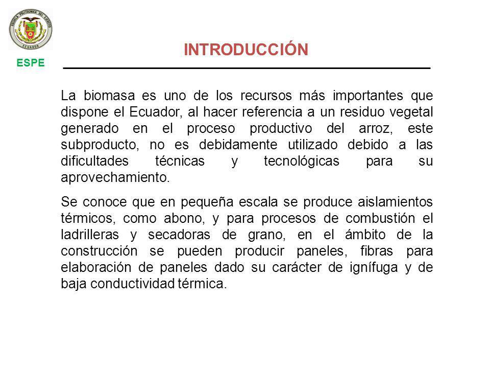 La biomasa es uno de los recursos más importantes que dispone el Ecuador, al hacer referencia a un residuo vegetal generado en el proceso productivo del arroz, este subproducto, no es debidamente utilizado debido a las dificultades técnicas y tecnológicas para su aprovechamiento.