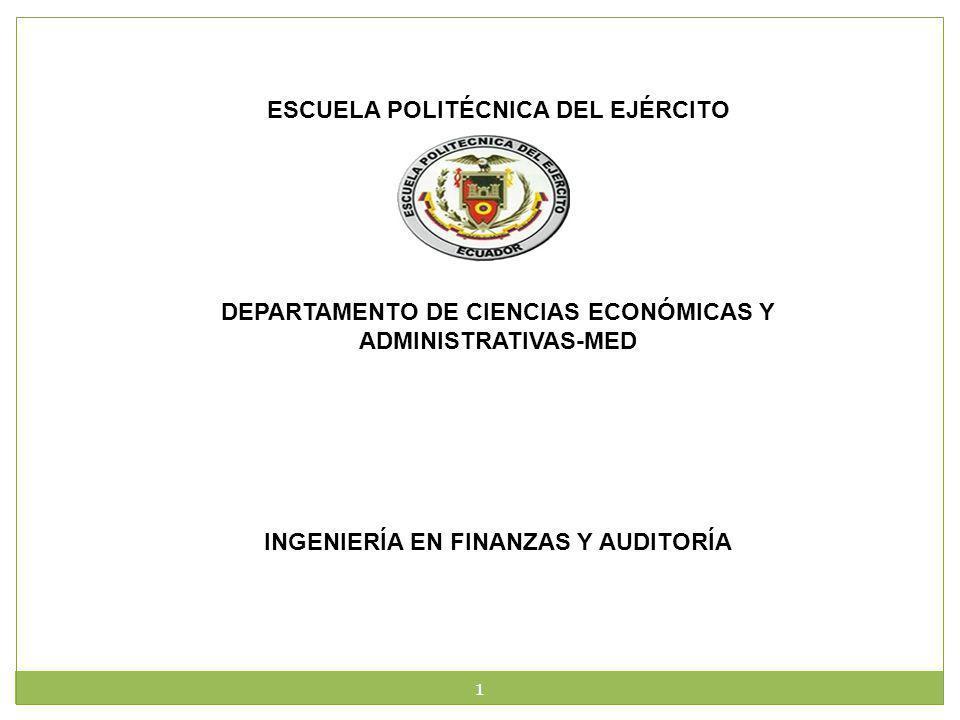 1 ESCUELA POLITÉCNICA DEL EJÉRCITO DEPARTAMENTO DE CIENCIAS ECONÓMICAS Y ADMINISTRATIVAS-MED INGENIERÍA EN FINANZAS Y AUDITORÍA
