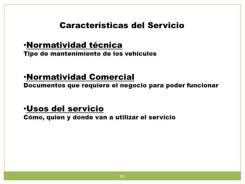 Características del Servicio Normatividad técnica Tipo de mantenimiento de los vehículos Normatividad Comercial Documentos que requiere el negocio par