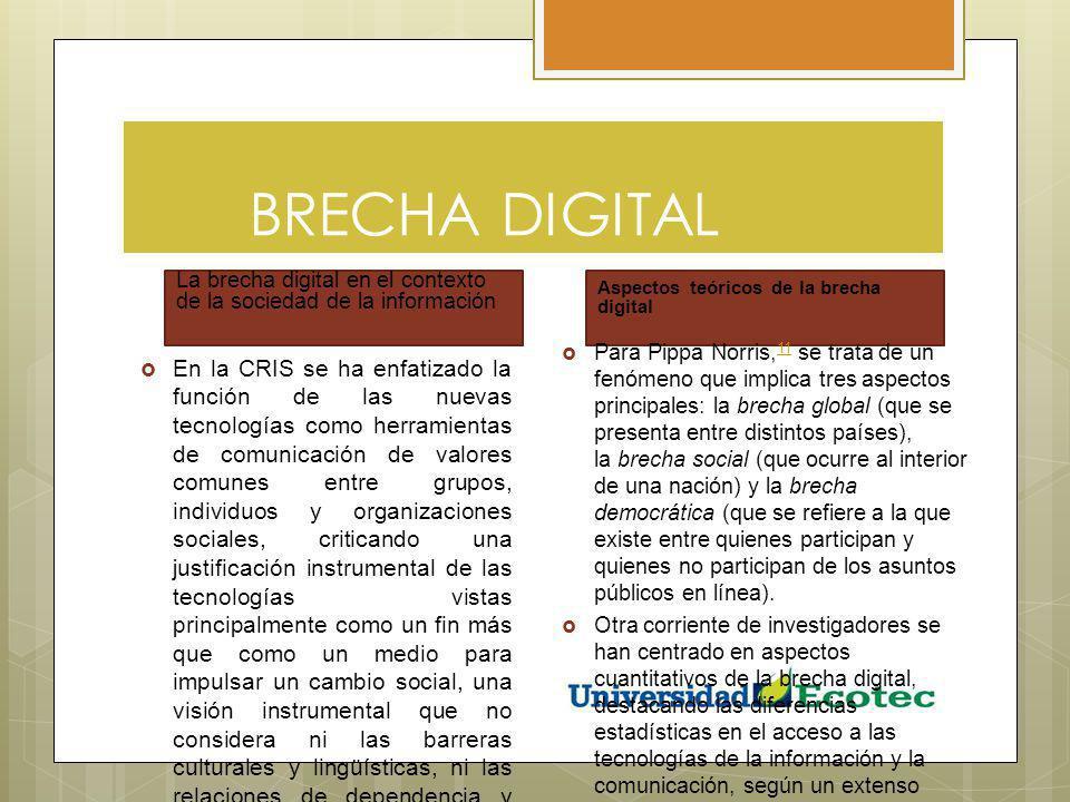 La brecha digital en el contexto de la sociedad de la información En la CRIS se ha enfatizado la función de las nuevas tecnologías como herramientas d