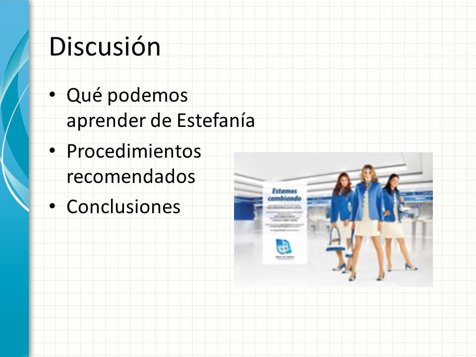 Discusión Qué podemos aprender de Estefanía Procedimientos recomendados Conclusiones