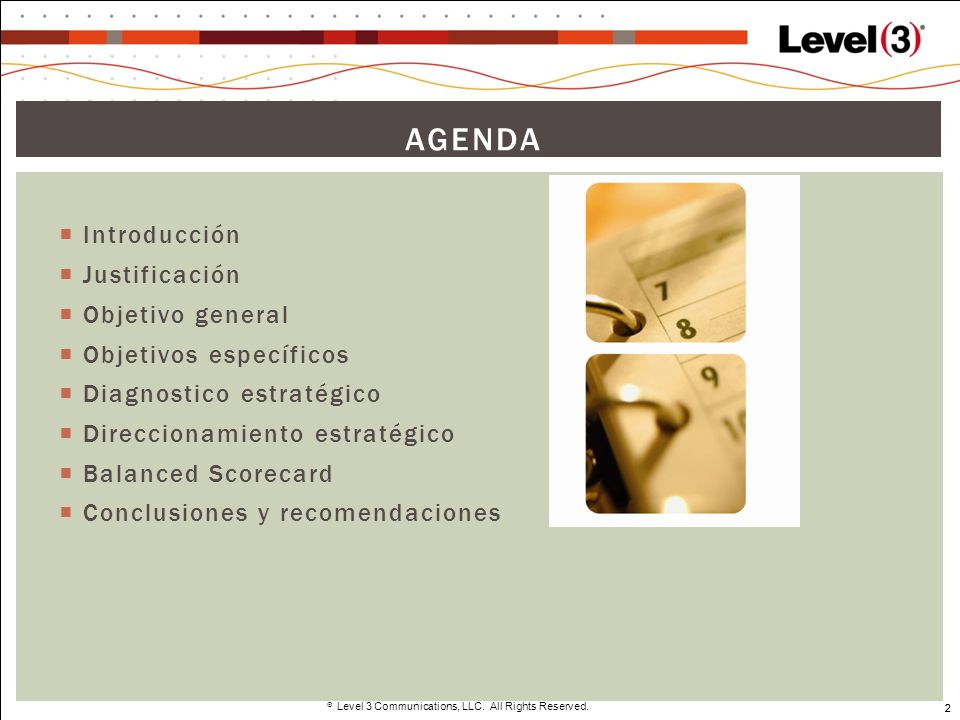 2 Level 3 Communications, LLC. All Rights Reserved. 2 AGENDA Introducción Justificación Objetivo general Objetivos específicos Diagnostico estratégico