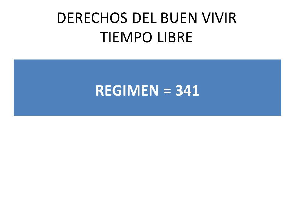 DERECHOS DEL BUEN VIVIR TIEMPO LIBRE REGIMEN = 341