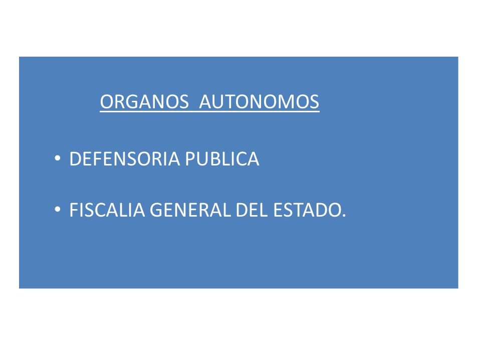 ORGANOS AUTONOMOS DEFENSORIA PUBLICA FISCALIA GENERAL DEL ESTADO.