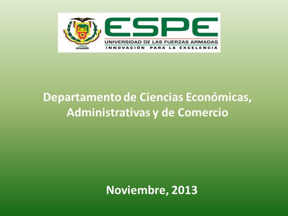 Departamento de Ciencias Económicas, Administrativas y de Comercio Noviembre, 2013