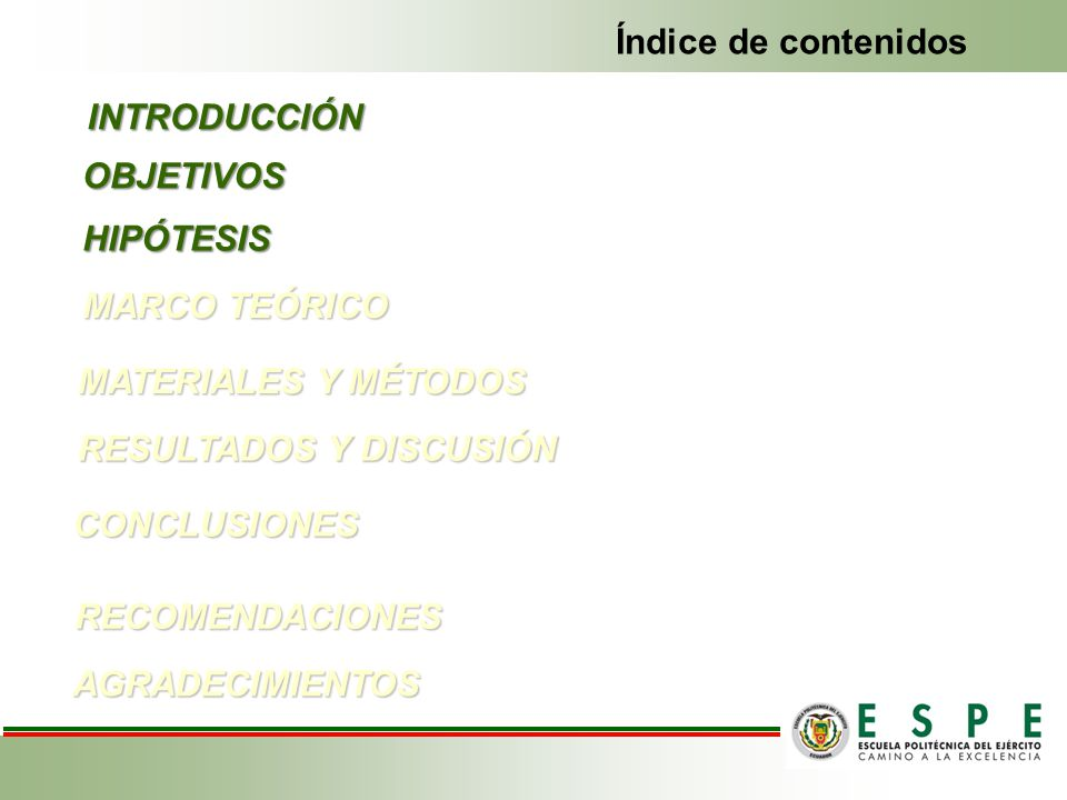 INTRODUCCIÓN Índice de contenidosOBJETIVOS MARCO TEÓRICO MATERIALES Y MÉTODOS RESULTADOS Y DISCUSIÓN CONCLUSIONES RECOMENDACIONES AGRADECIMIENTOS HIPÓ