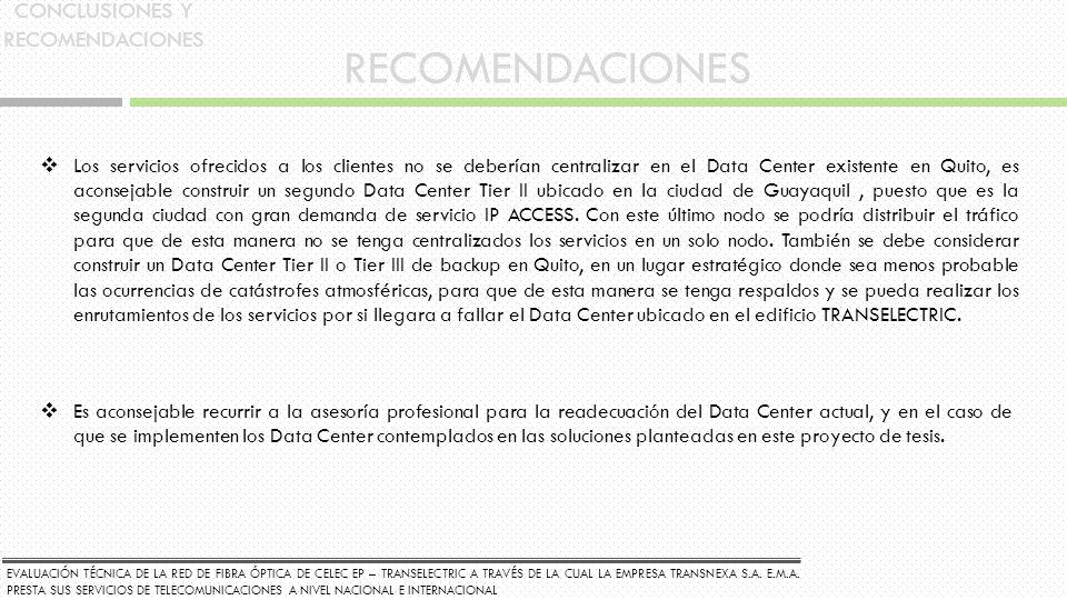 EVALUACIÓN TÉCNICA DE LA RED DE FIBRA ÓPTICA DE CELEC EP – TRANSELECTRIC A TRAVÉS DE LA CUAL LA EMPRESA TRANSNEXA S.A. E.M.A. PRESTA SUS SERVICIOS DE
